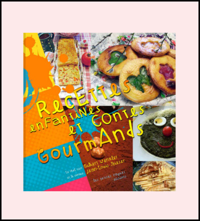2009 - Recettes enfantines et contes gourmands